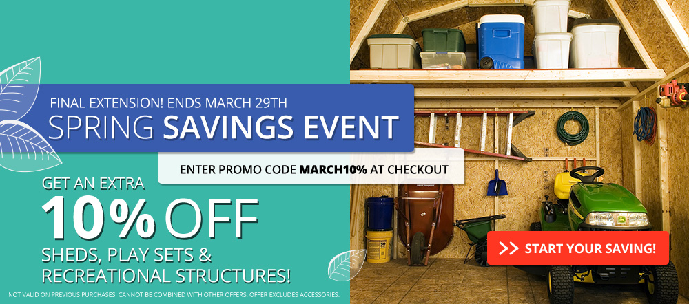 save an extra 10% on sheds, playsets and recreational structures